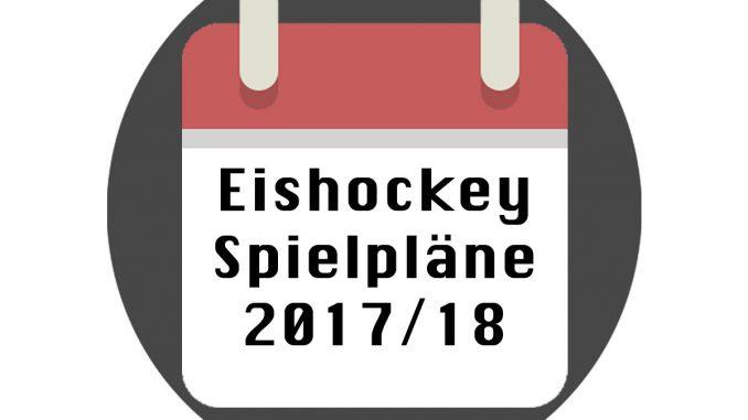Eishockey Spielplaene 2017/2018